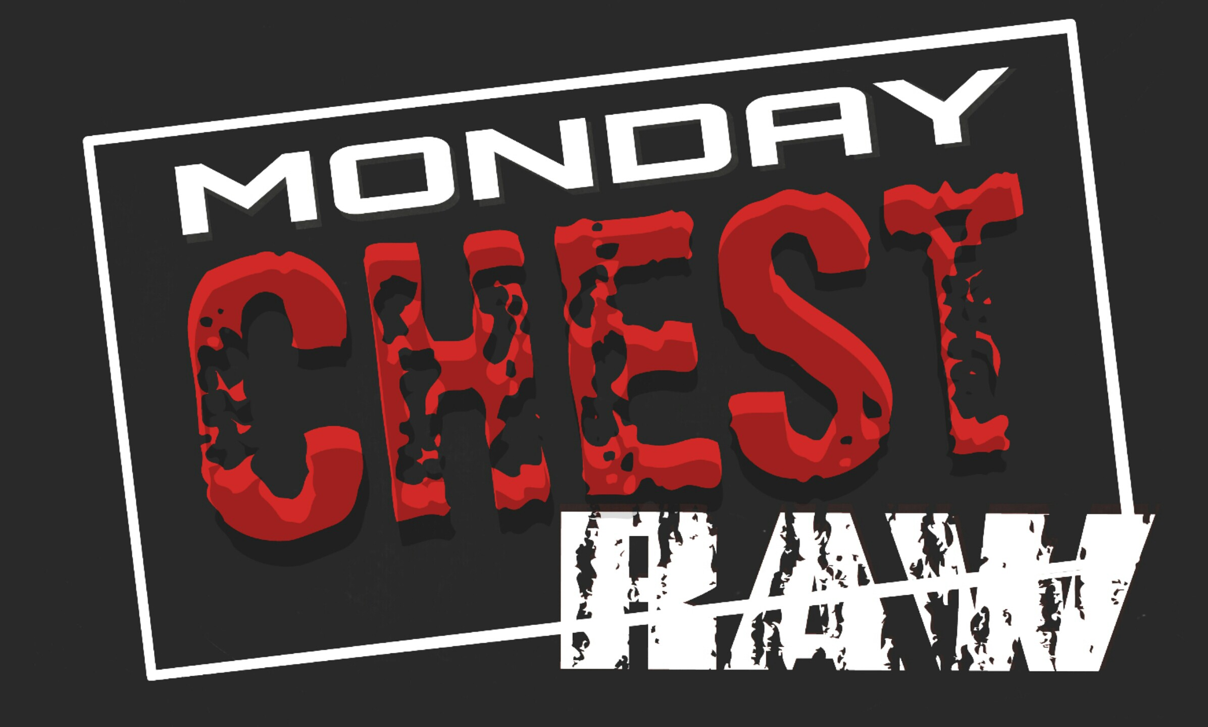 Chestology presents… Monday Chest Raw! – 8/22/16